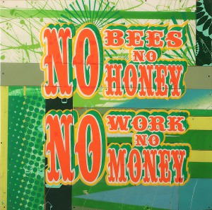 ABOVE    -  <strong>No Bees No Honey</strong> (2010<strong style = 'color:#635a27'></strong>)<bR /> mixed media on panel,   24 x 24 x 2.25 inches  (60.96 x 60.96 x 5.72 cm)