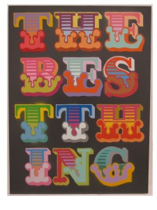 Ben Eine -  <strong>The Best Thing</strong> (2013<strong style = 'color:#635a27'></strong>)<bR /> spray paint stencil on canvas 40 x 30 in. (101.6
