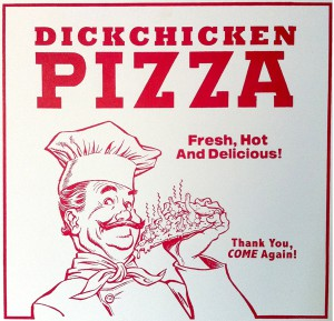 Dickchicken    -  <strong>DC pizza</strong> (2009<strong style = 'color:#635a27'></strong>)<bR /> screenprint on panel (1/1),   12 x 12 inches  (30.48 x 30.48 cm)